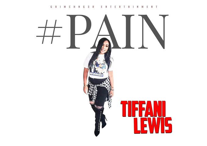 "Tiffani Lewis (The Lady Gaimchng3r) announces the release of her new single entitled ""#Pain"""