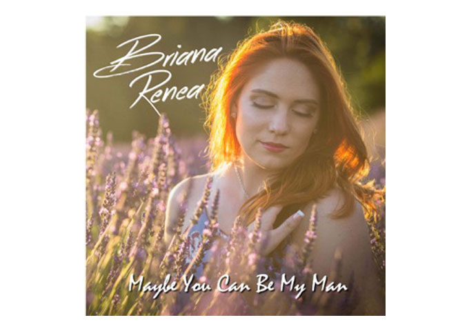 """Brianna Renea puts her heart on her sleeve with """"Maybe You Can Be My Man"""""""