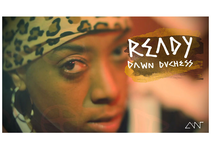 "Dawn Duchess drops, ""Ready"" a new Music Video!"