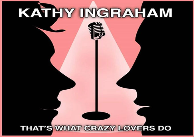 "Kathy Ingraham: ""That's What Crazy Lovers Do"" – Its sweet caress will win you over!"