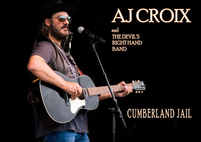 AJ CROIX & THE DEVIL'S RIGHT HAND BAND TO RELEASE NEW ALBUM CUMBERLAND JAIL ON OCTOBER 12