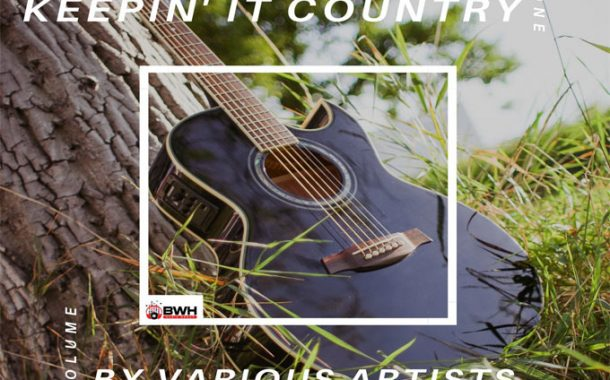 BWH Music Group Releases 'Keepin' It Country Vol. One' – A Country Music Compilation Album