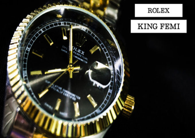 "King Femi – ""Rolex"" – strikingly captivating!"