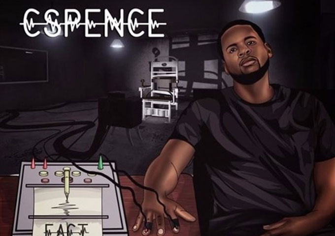 "CSpence – ""Fact or Fiction"" comes with a fully loaded clip of lyricism"