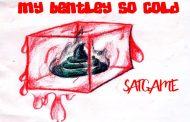 SATGAME Gets Ready To 'Drop My Bentley So Cold' via Bentley Records