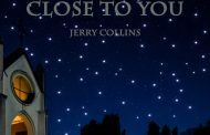 "Jerry Collins Releases The Official Video for ""Close To You"""