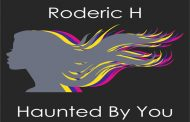 "Roderic H proudly presents his latest single titled ""Haunted By You"""