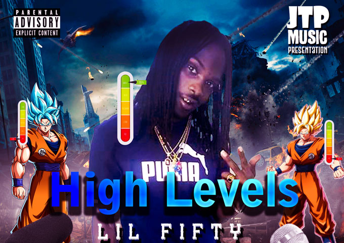"Lil Fifty – ""High Levels"" – a fiery battle-worthy approach!"