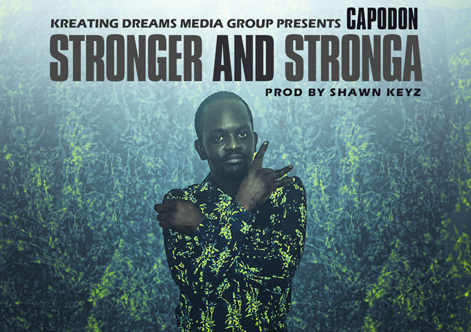 "CapoDon – ""Stronger and Stronga"" produced by Shawn Keyz – a variety of extraordinary heat!"