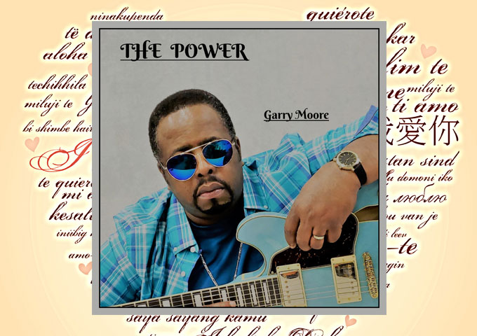 """Garry Moore releases the single """"Spread Love Round The World"""" from the upcoming album, """"The Power"""""""