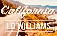 "LD Williams – ""California"" – an authentic modern day troubadour!"