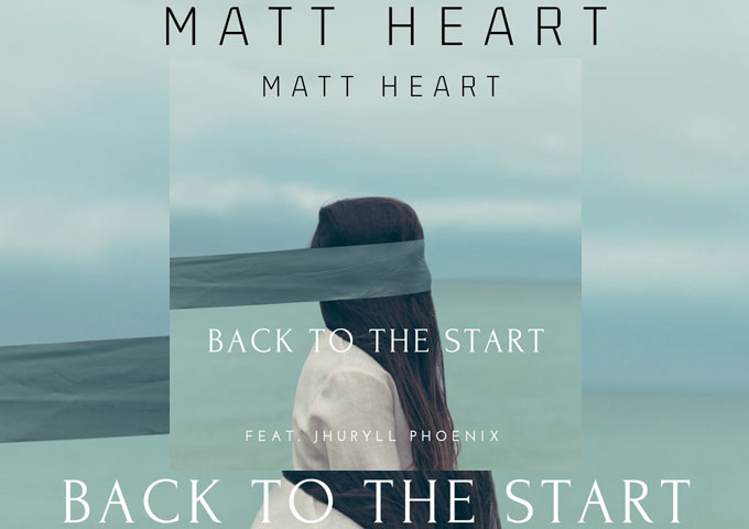 "Matt Heart – ""Back to the Start"" ft. Jhuryll Phoenix delivers superb performances"