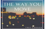 "Trey Connor to Release Single ""The Way You Move"""