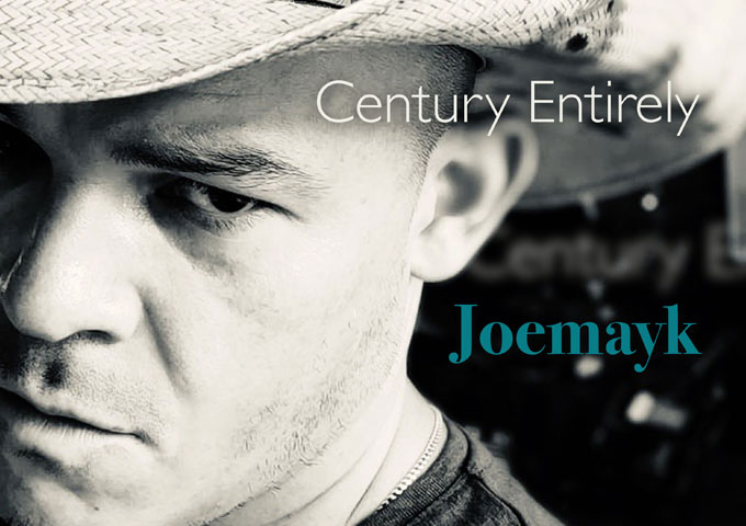 "Joemayk – ""A Century Entirely"" is built to elicit emotion!"