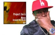 "Project Zee – ""Around The World Girl"" ft. Kele La Roc & Neco serves as a defining document!"