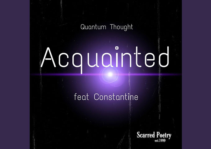 """""""Acquainted"""" ft. Constantine – Quantum Thought capitalizes on his strong points"""