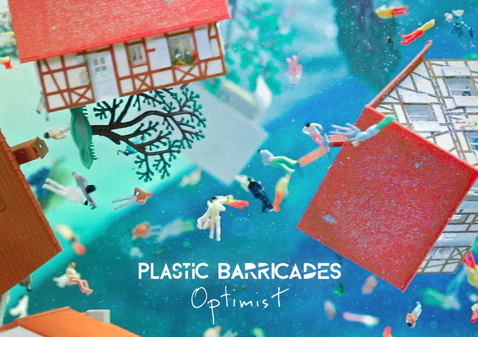 "Plastic Barricades – ""Optimist"" is deceptively littered with complex nuance"