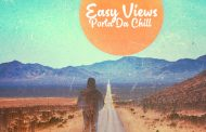 "Easy Views – ""Porta Da Chill"" – chillout energy and soulful seduction!"