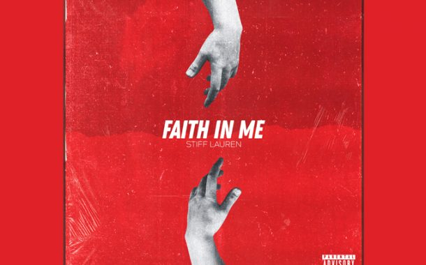 "Stiff Lauren – ""Faith In Me"" – a triumphant track about having faith in yourself"