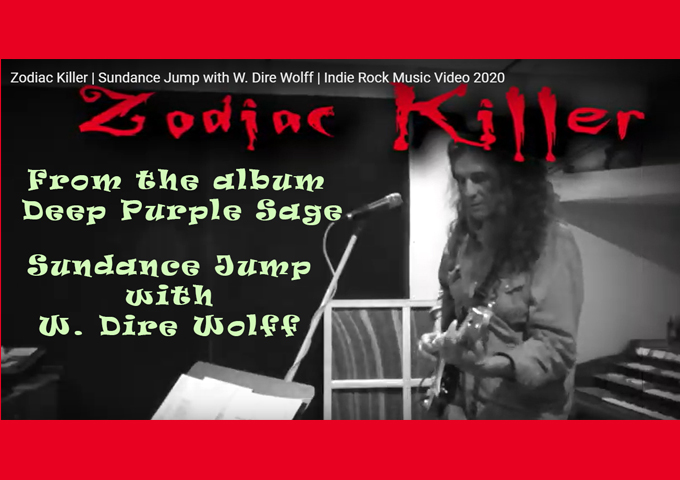 "Sundance Jump with W. Dire Wolff release the Indie Rock Video ""Zodiac Killer"""