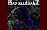 "Bad Scullianz – ""Not Mortal"" may just be what the rock doctor ordered!"