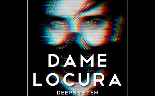 """DEEPSYSTEM – """"Dame Locura"""" – both danceable and authentically captivating!"""