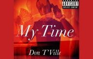 "Don T'Ville – ""My Time"" – You get a unique mix of passionate, smooth, and explosive bars!"