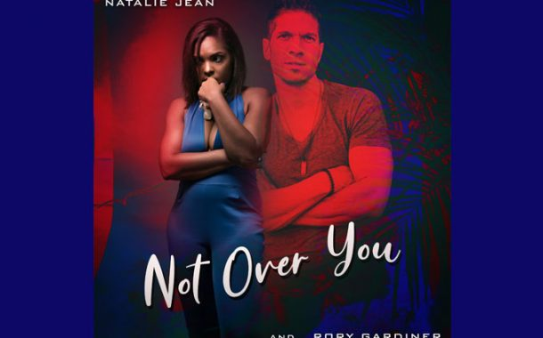 """Natalie Jean and Rory Gardiner – """"Not Over You"""" is so deliciously infectious!"""