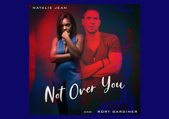 "Natalie Jean and Rory Gardiner – ""Not Over You"" is so deliciously infectious!"