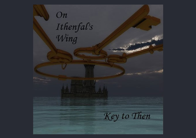 "On Ithenfal's Wing – ""Key To Then"", a concept album that concerns itself with a journey through time"