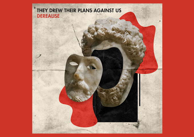 """They Drew Their Plans Against Us – """"Derealize"""" – a singular and distinctive industrial-metal sound"""