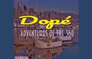 "Dopé – ""Dopé Adventures of the 360"" uses all of his creative intuition to take his songs full-circle"