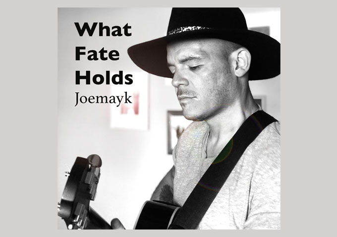 """Joemayk – """"What Fate Holds"""" – a signature riff, a memorable story, and standout melody"""