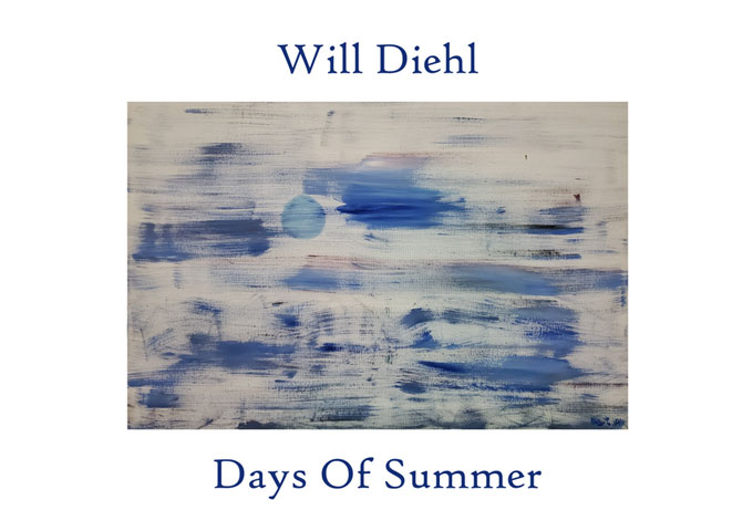 """Will Diehl – """"Days of Summer"""" – Fiery tones and otherworldly shades are perfectly placed"""