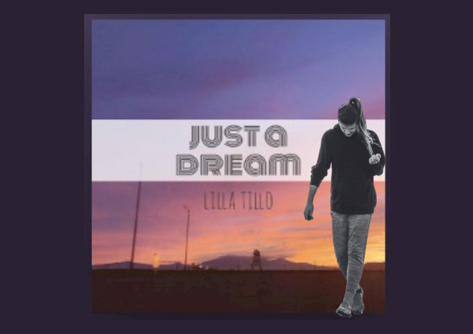 """Lilla Tillo – """"Just A Dream"""" – accessible and intimately personal"""