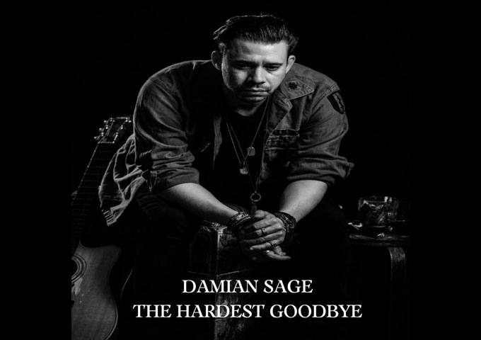 "Damian Sage – ""The Hardest Goodbye"" – a visceral response to lost love!"