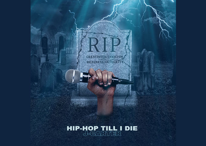 "J-Carter – ""Hip-Hop Til I Die"" – a bold and ambitious underground hip-hop album!"