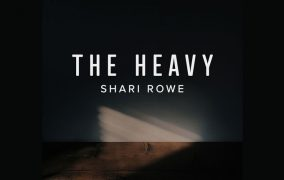 "Shari Rowe Releases Inspiring New Single, ""The Heavy"""