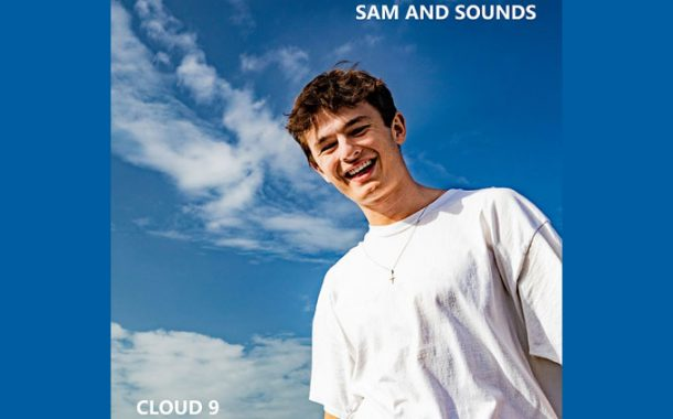 "Sam and Sounds Guaranteed to Make You Smile with New Single ""Cloud 9"""