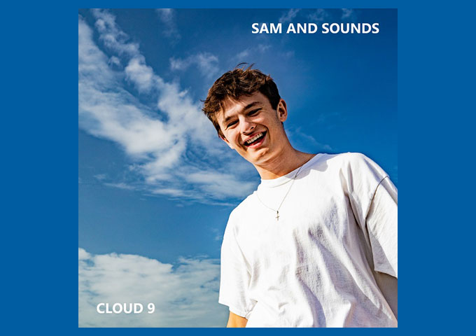 """Sam and Sounds Guaranteed to Make You Smile with New Single """"Cloud 9"""""""