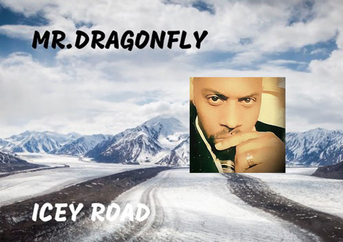 """Mr.Dragonfly – """"Icey Road"""" is a rare hybrid, produced by an artist who clearly knows that this is his calling"""