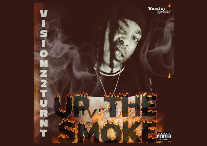 """Visionz2turnt drops his latest single called """"Up The Smoke"""""""