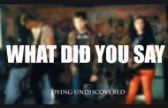 "Dying Undiscovered – ""What Did You Say"" – The Official D.I.Y Music Video!"