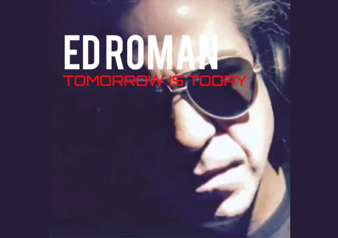 """Ed Roman – """"Tomorrow Is Today"""" – another gorgeous explosion of sound!"""