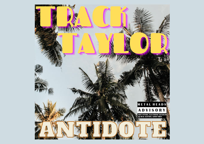 "New Electronic Producer Track Taylor Releases The Single ""Antidote"""