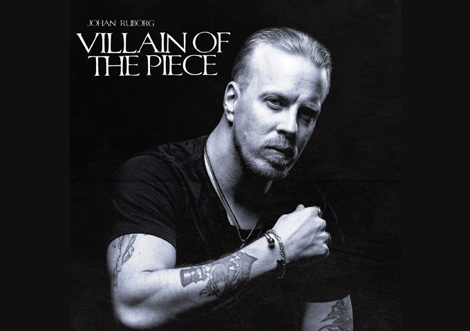 Johan Ruborg – 'Villain of the Piece' – a collection of powerful, soulful, supremely rocking songs