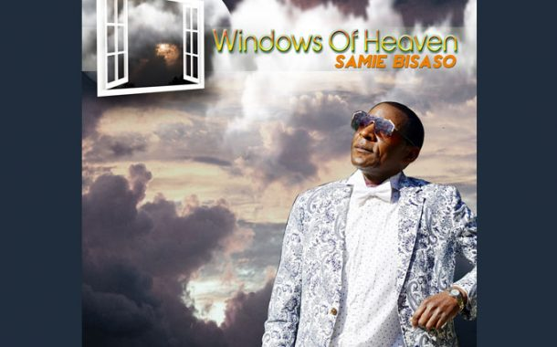 """Samie Bisaso Releases official music video for his Single """"Windows Of Heaven"""""""