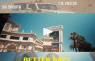 "Six Shoota's latest single ""Better Days"" ft. Lil Reese is available now on all platforms!"