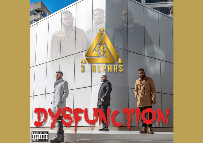 """3Alphas Bring Classic R&B Back With Their """"Dysfunction"""" Project!"""