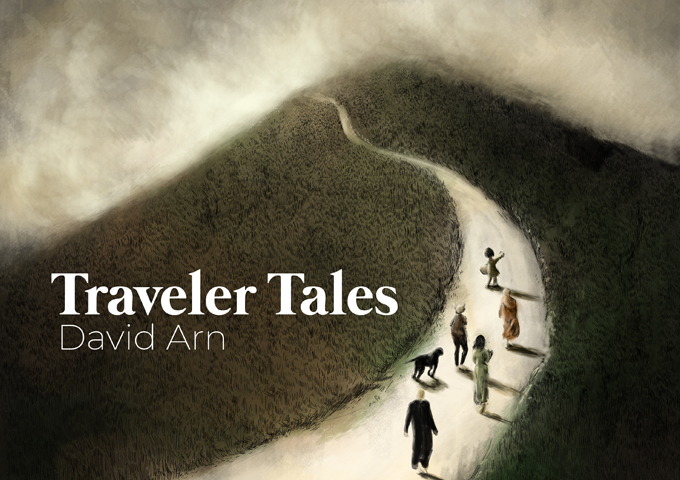 """""""Traveler Tales"""" – David Arn's status as a songwriter is unchallengeable!"""